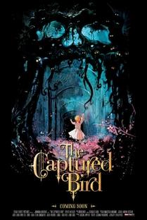 The Captured Bird - Poster / Capa / Cartaz - Oficial 1