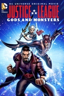 Liga da Justiça - Deuses e Monstros (Justice League: Gods and Monsters)