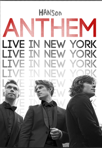 Hanson - Anthem: Live in New York - Poster / Capa / Cartaz - Oficial 1