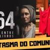 BRASIL PARALELO: 1964 E O FANTASMA DO COMUNISMO