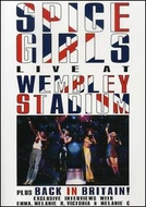 Spice Girls - Live At Wembley Stadium (Spice Girls - Live At Wembley Stadium)