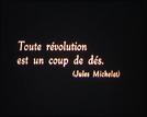 Toda Revolução é um Lance de Dados (Toute révolution est un coup de dés )