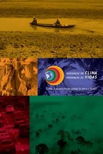 Mudanças do Clima, Mudanças de Vidas - Poster / Capa / Cartaz - Oficial 2