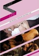 Vida, Amor e Luxúria (Life Love Lust)