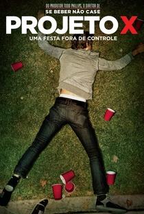 Projeto X: Uma Festa Fora de Controle - Poster / Capa / Cartaz - Oficial 5