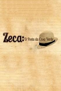 Zeca o Poeta da Casa Verde - Poster / Capa / Cartaz - Oficial 1