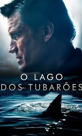 O Lago dos Tubarões - 2015 | Filmow
