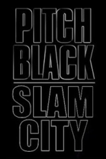 Pitch Black: Slam City - Poster / Capa / Cartaz - Oficial 1