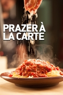 Prazer à La Carte (Eat: The Story of Food)