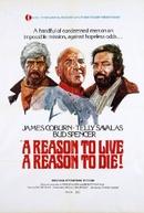 Uma Razão para Viver, Uma Razão para Morrer (Una ragione per vivere e una per morire / A Reason to Live, a Reason to Die)