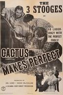 Muito Ouro Para Poucos Patetas (Cactus Makes Perfect)