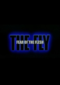 Fear of the Flesh: The Making of 'The Fly' - Poster / Capa / Cartaz - Oficial 1