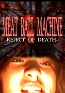 Meatball Machine: Reject of Death (Meatball Machine: Reject of Death)