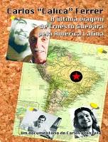 """Carlos """"Calica"""" Ferrer - A Última Viagem de Ernesto Guevara pela América Latina - Poster / Capa / Cartaz - Oficial 1"""