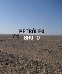 Petróleo Bruto - Poster / Capa / Cartaz - Oficial 1