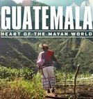 Guatemala: Coração do mundo Maia (Guatemala: Corazón del mundo Maya)