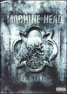 Machine Head: Elegies (Machine Head: Elegies)
