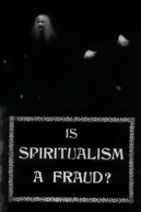 Is Spiritualism a Fraud? (Is Spiritualism a Fraud?)