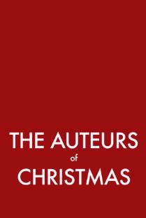 The Auteurs of Christmas - Poster / Capa / Cartaz - Oficial 1