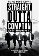 Straight Outta Compton - A História do N.W.A. (Straight Outta Compton)