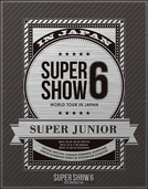 SUPER JUNIOR – SUPER SHOW 6 WORLD TOUR IN JAPAN (SUPER JUNIOR – SUPER SHOW 6 WORLD TOUR IN JAPAN)