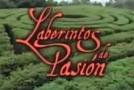 Laberintos de pasión (Laberintos de pasión)