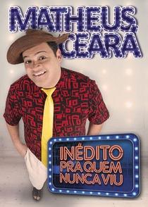 Matheus Ceará - Inédito pra quem nunca viu - Poster / Capa / Cartaz - Oficial 1