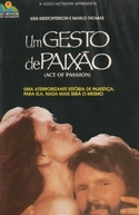 Um Gesto de Paixão (The Lost Honor of Kathryn Beck)