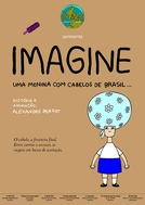Imagine Uma Menina Com Cabelos De Brasil... (Imagine Uma Menina Com Cabelos De Brasil...)