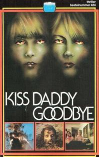 Kiss Daddy Goodbye - Poster / Capa / Cartaz - Oficial 2
