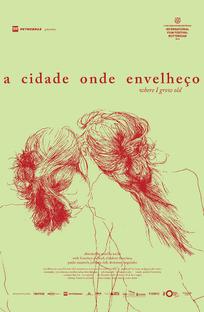 A Cidade Onde Envelheço - Poster / Capa / Cartaz - Oficial 1