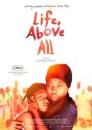 A vida, acima de tudo (Life Above All)