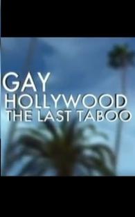 Gay Hollywood: The Last Taboo - Poster / Capa / Cartaz - Oficial 1