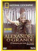 Alexandre o Grande - O Homem por trás da lenda (Alexander The Great)
