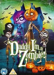 Papai, Eu Sou Uma Zumbi - Poster / Capa / Cartaz - Oficial 2
