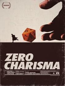 Zero Charisma - Poster / Capa / Cartaz - Oficial 2