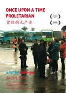 Once Upon a Time Proletarian: 12 Tales of a Country (Women ceng jing de wuchanzhe )