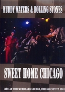 Muddy Waters & The Rolling Stones - Sweet Home Chicago (Muddy Waters & The Rolling Stones - Sweet Home Chicago)