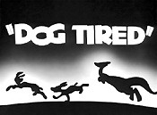 Dog Tired  - Poster / Capa / Cartaz - Oficial 1