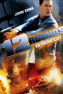 12 Rounds - Poster / Capa / Cartaz - Oficial 5