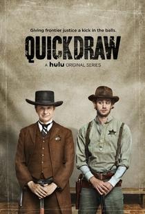 Quick Draw (1ª Temporada) - Poster / Capa / Cartaz - Oficial 1