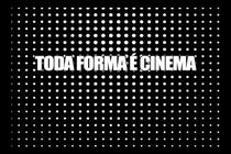 Toda Forma é Cinema - Poster / Capa / Cartaz - Oficial 1