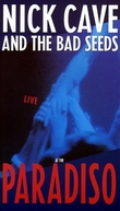 Nick cave & The Bad Seeds - Live at the Paradiso (Nick cave & The Bad Seeds - Live at the Paradiso)