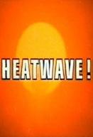 Desespero a 40 Graus (Heatwave!)