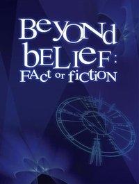 Beyond Belief: Fact or Fiction (1ª Temporada) - Poster / Capa / Cartaz - Oficial 1