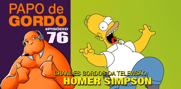 Podcast Papo de Gordo 76 - Homer Simpson