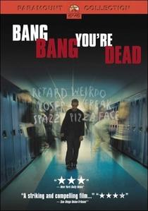 Bang, Bang! Você Morreu! - Poster / Capa / Cartaz - Oficial 1