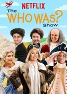 Quem foi? - A Série (The Who Was? Show)