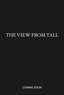 The View from Tall - Poster / Capa / Cartaz - Oficial 1