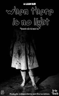 Quando Não Há Mais Luz - Poster / Capa / Cartaz - Oficial 1